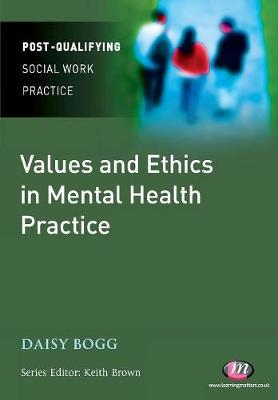 Values and Ethics in Mental Health Practice - Post-Qualifying Social Work Practice Series (Paperback)