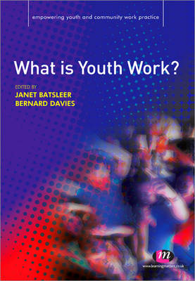 What is Youth Work? - Empowering Youth and Community Work Practice Series (Paperback)