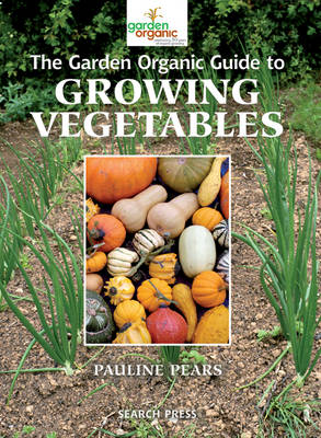 The Garden Organic Guide to Growing Vegetables (Paperback)