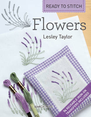Ready to Stitch: Flowers - Ready to Stitch (Paperback)