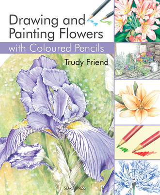Drawing & Painting Flowers with Coloured Pencils (Paperback)