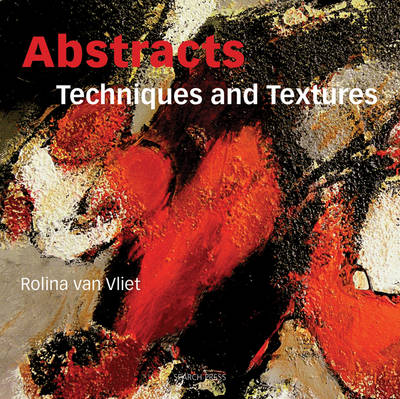 Abstracts: Techniques & Textures (Paperback)