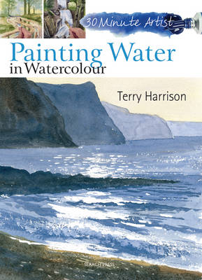 Painting Water in Watercolour - 30 Minute Artist (Paperback)