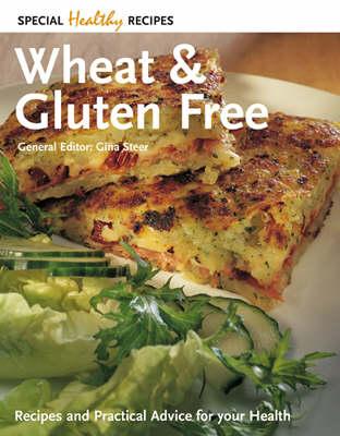 Wheat and Gluten Free: Recipes and Practical Advice for Your Health - Special Healthy Recipes S. (Paperback)