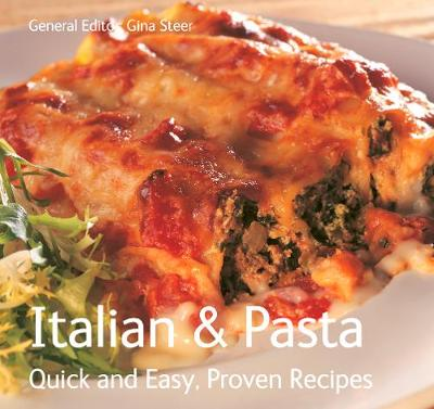 Italian and Pasta: Quick and Easy, Proven Recipes - Quick & Easy, Proven Recipes (Paperback)