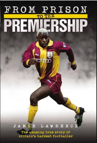 From Prison to the Premiership (Hardback)