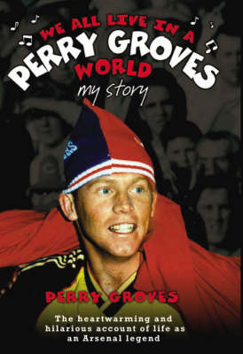 We All Live in a Perry Groves World (Paperback)