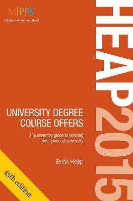 HEAP: University Degree Course Offers 2015: The Essential Guide to Winning Your Place at University (Paperback)