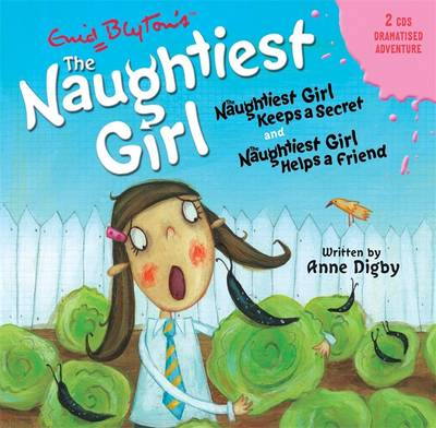 The Naughtiest Girl Keeps a Secret & the Naughtiest Girl Helps a Friend - Naughtiest Girl No. 3 (CD-Audio)
