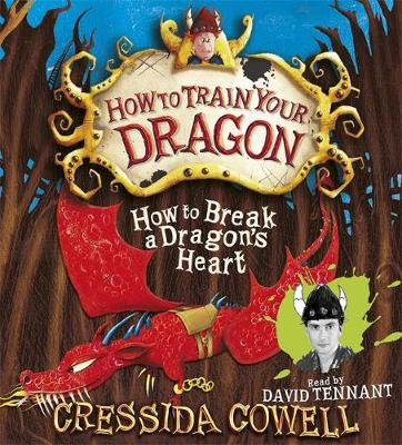 How to Break a Dragon's Heart - How to Train Your Dragon No. 8 (CD-Audio)