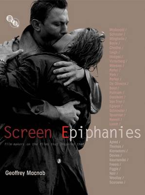 Screen Epiphanies: Filmmakers on the Films That Inspired Them (Hardback)