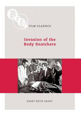 Invasion of the Body Snatchers - BFI Film Classics (Paperback)