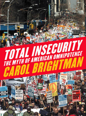 Total Insecurity: The Myth of American Omnipotence (Hardback)