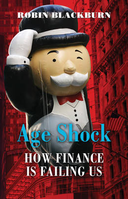Age Shock and Pension Power: How Finance is Failing Us (Hardback)