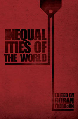 Inequalities of the World: New Theoretical Frameworks, Multiple Empirical Approaches (Hardback)
