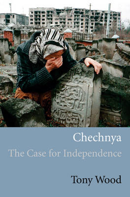 Chechnya: the Case for Independence (Paperback)