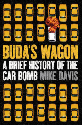 Buda's Wagon: A Brief History of the Car Bomb (Hardback)