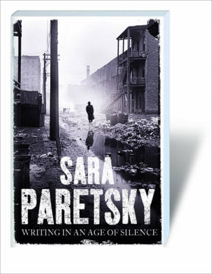 Writing in an Age of Silence (Paperback)