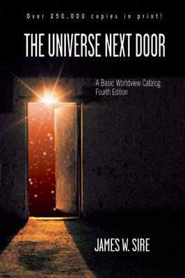 The Universe Next Door: A Basic Worldview Catalogue (Paperback)