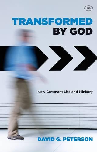 Transformed by God: New Covenant Life and Ministry (Paperback)