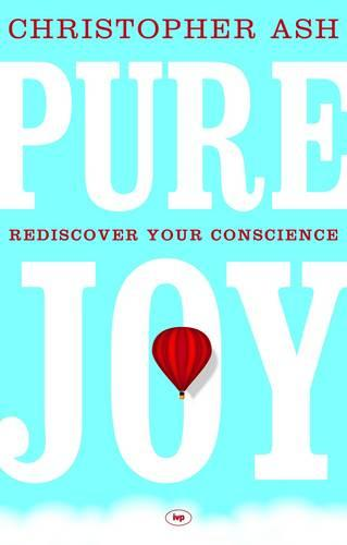 Pure Joy: Rediscover Your Conscience (Paperback)