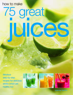 How to Make 75 Great Juices (Pamphlet)