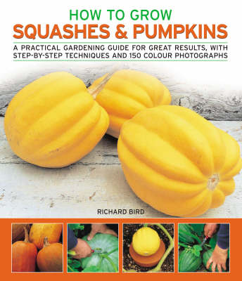 How to Grow Squashes and Pumpkins: A Practical Gardening Guide for Great Results, with Step-by-step Techniques (Paperback)