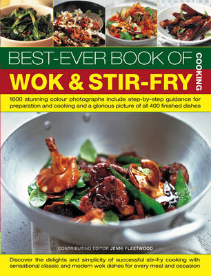 Best-ever Book of Wok and Stir-fry Cooking: Step-by-step Guidance for Preparation and Cooking and a Glorious Picture of All 400 Finished Dishes (Paperback)