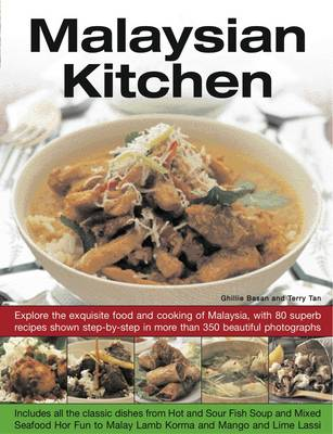 Malaysian Kitchen: Explore the Exquisite Food and Cooking of Malaysia, with 80 Superb Recipes Shown Step-by-step in More Than 350 Beautiful Photographs (Paperback)