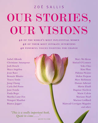 Our Stories, Our Visions: Inspiring Answers from Remarkable Women (Other book format)