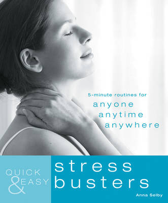 Quick and Easy Stress Busters: 5-Minute Exercises for Anyone, Anytime, Anywhere - Quick and Easy (Paperback)