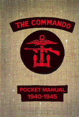 The Commando Pocket Manual: 1940-1945 (Hardback)