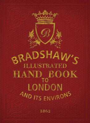 Bradshaw's Handbook to London (Hardback)