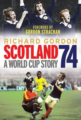 Scotland '74: A World Cup Story (Paperback)