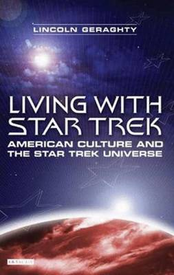 "Living with ""Star Trek"": American Culture and the ""Star Trek"" Universe (Paperback)"