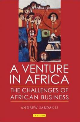 A Venture in Africa: The Challenges of African Business (Hardback)