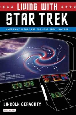 "Living with ""Star Trek"": American Culture and the ""Star Trek"" Universe (Hardback)"