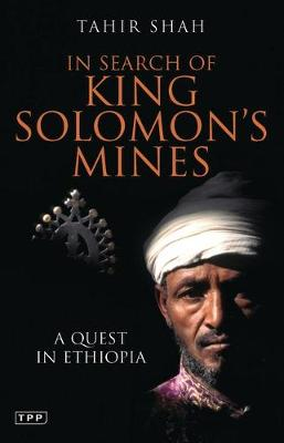 In Search of King Solomon's Mines: A Quest in Ethiopia (Paperback)
