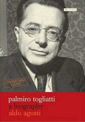 Palmiro Togliatti: A Biography - Communist Lives v. 1 (Hardback)