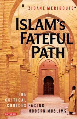Islam's Fateful Path: The Critical Choices Facing Modern Muslims (Paperback)