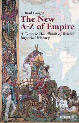 The New A-Z of Empire: A Concise Handbook of British Imperial History (Hardback)