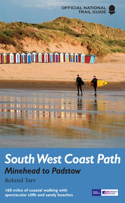South West Coast Path: Minehead to Padstow: Minehead to Padstow: National Trail Guide - National Trail Guide (Paperback)