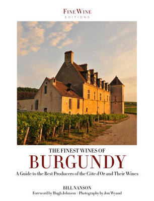 The Finest Wines of Burgundy: A Guide to the Best Producers of the Cote D'Or and Their Wines (Paperback)