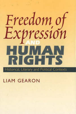 Freedom of Expression and Human Rights: Historical, Literary and Political Contexts (Hardback)
