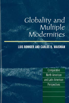 Globality and Multiple Modernities: Comparative North American and Latin American Perspectives (Hardback)