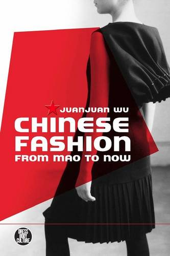 Chinese Fashion: From Mao to Now - Dress, Body, Culture (Paperback)