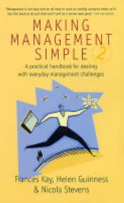 Making Management Simple: A Practical Handbook for Dealing with Everyday Management Challenges (Paperback)