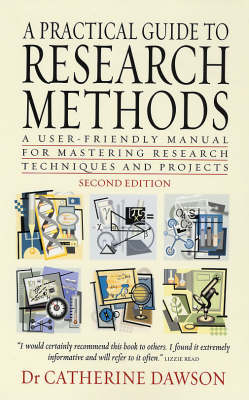 A Practical Guide to Research Methods: A User-friendly Manual for Mastering research techniques and Projects (Paperback)