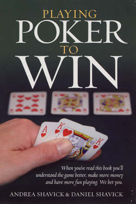 Playing Poker to Win: A Comprehensive Guide to No-limit Texas Hold'em for Beginners and Improvers (Paperback)