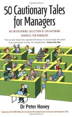 50 Cautionary Tales for Managers: An Entertaining Collection of Enlightening Parables for Managers (Paperback)